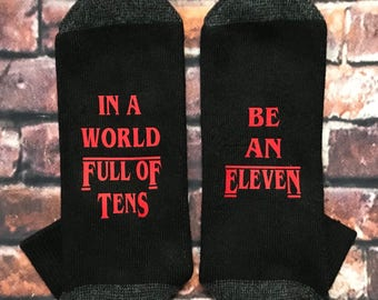 Stranger Things socks,  In a world full of tens, Be an Eleven, stranger things gift, Eleven Hopper