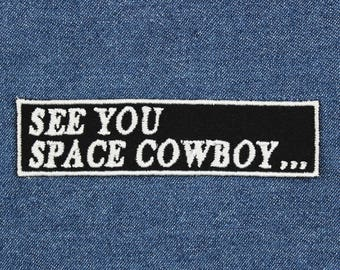 """See You Space Cowboy Patch – 4"""" x 1"""" Anime Patch – Space Patch –Geek Patch –Embroidered Patch for Jacket –Gifts Under 10 –Gift for Anime Fan"""