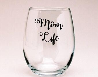 Mom Life Wine Glass