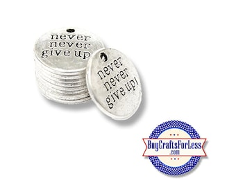 NEVER GiVE Up Charms, 4, 8, 12 pcs +FREE Shipping & Discounts*