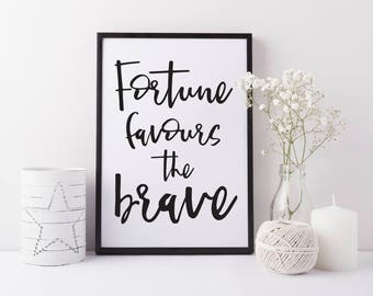 Inspirational print - Fortune favours the brave print - motivational print - office print - Living room print - Inspirational wall art