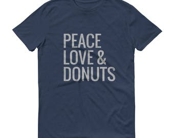 PEACE LOVE & DONUTS Fashion Fit T-Shirt - Donut Shirts, Cute Donut Shirt, Funny Donut Shirt, Donut T-shirt, Peace Love Donuts Shirt