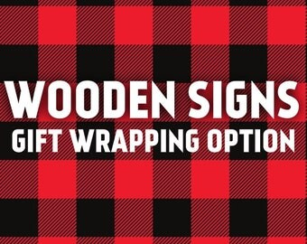Gift Wrap Option for Wooden Signs Only