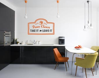 Dinner Choices Take it or Leave it Multi-Colored Kitchen Vinyl Wall Quote