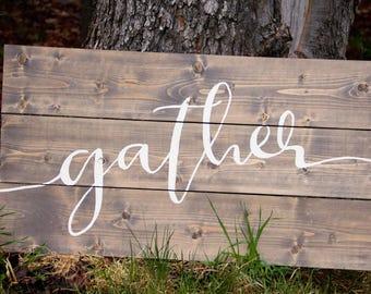 Gather Sign // Rustic Sign // Fall Sign // Farmhouse Sign // Rustic Wall Decor // Hand Painted Sign // Rustic Farmhouse // Christmas Gifts