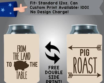 From Land to Table Pig Roast Collapsible Neoprene Custom Can Cooler Double Side Print (BBQ03)