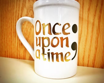 Once Upon a Time Semicolon Mug! Made to order!