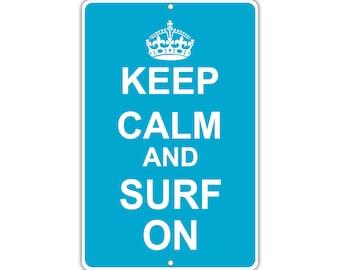 Keep Calm Surf On Metal Aluminum Sign