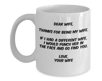 Dear Wife, Thanks For Being My Wife - LGBTQ - White 11oz. Mug - Funny Ceramic Coffee Cup - Gift For Gay Wife