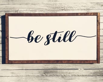 Be Still / Be Still And Know / Be Still and Know That I Am God / Be Still Sign / Be Still Wood Sign