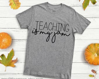 Teaching is my Jam Tee, Teacher Shirt, Teacher Appreciation, Teacher Gift, Back to School, Cute Teacher Shirt, Funny Teacher, Gift for Her