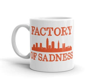 Cleveland Football Cleveland Browns Factory Of Sadness Coffee Mug