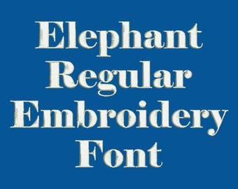 Super Bold Font - Elephant Regular Embroidery Font In Four Sizes 0.5, 1, 2 & 3 inch - Instant Download!