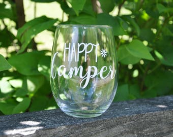 Happy Camper Wine Glass/Summer Wine Glass/Camping Wine Glass /Camper Wine Glass/Summer Fun Wine Glass/Camping Glass