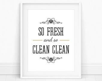 So Fresh and So Clean Clean - So Fresh So Clean, Bathroom Wall Decor, Bathroom Print, Quote Print, Laundry Room Decor, Printable Wall Art