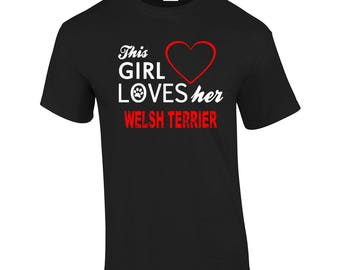 This Girl Loves Her Welsh Terrier Cute Dog Lover Gift Present T-shirt Mens Womens Tshirt Top Girls(mte_169_welsh_terrier_mens)