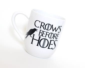 Game of Thrones Crows Before Hoes MUG