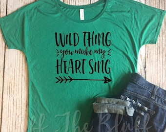 Wild Thing You Make My Heart Sing Ladies Slouchy Tee