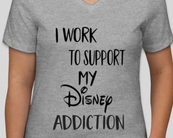 I Work To Support My Disney Addiction Womens Top