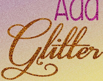 Add Glitter to your design!  Available on designs when specified, or by request