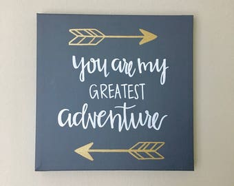 You Are My Greatest Adventure Painted Canvas