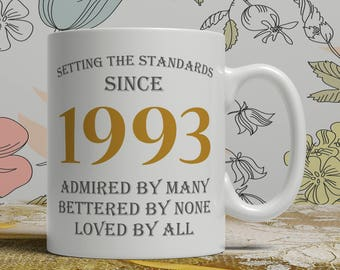 Setting standards, 25th Birthday mug, 25th birthday idea, born 1993 birthday, 25th birthday gift, 25 years old, Happy Birthday, EB 1993 Grey