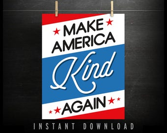 Make America Kind Again Sign (DOWNLOADABLE) - protest - anti trump - racism - refugee