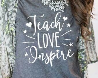 Teach Love Inspire Tee /  Teacher Tee / End of Year Gift / Teacher Gift / School Gift / Teacher Shirt / New Teacher Gift / Graduation Gift