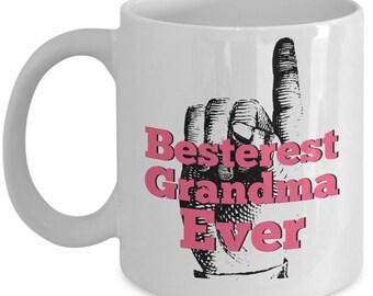 Besterest Grandma Ever - Best Grandma Coffee Mug Gift