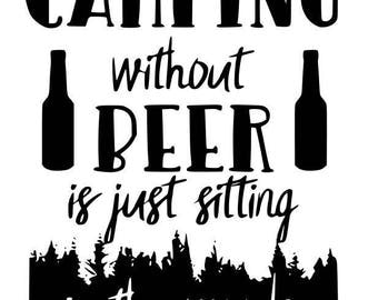 Camping Without Beer Is Just Sleeping Outside Handmade Hand
