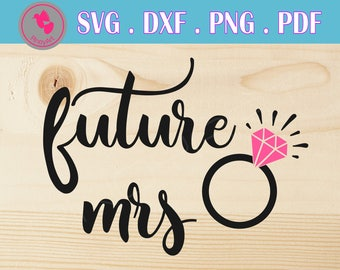 future mrs svg future mrs svg file fiance svg fiance svg file future mrs svg file for cricut bride svg bride svg file wife svg wife svg file