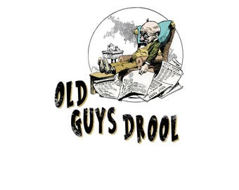 T-Shirt: OLD GUYS DROOL  - Classic T-Shirt & Ladies Fitted Tee - (LazyCarrot)