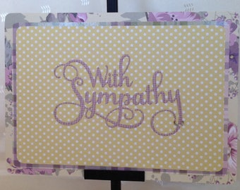 With Sympathy - Handcrafted Greeting Card w/heartfelt messages - Sympathy Card