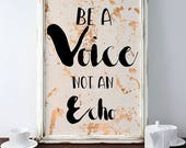 Be A Voice Not An Echo Di...