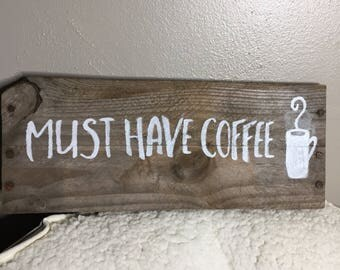 Must Have Coffee Vintage Sign
