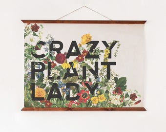 Crazy Plant Lady Print, Quote, Typography Poster, Floral Type, Flower, Vintage Botanical
