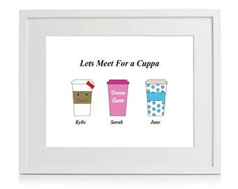 Personalised Best Friends Cup Print 'lets meet for cuppa', best friends print ,group friendship gift, birthday, gift, A4 UNFRAMED