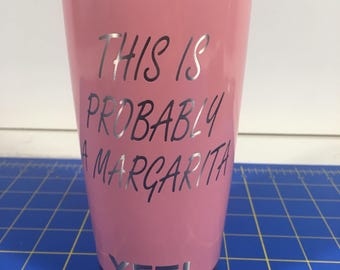 Custom Powder Coasted YETI Pink This is probably a Margarita 20oz