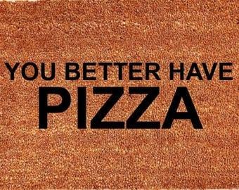 You better have pizza doormat, wine, beer, tacos, donuts, food