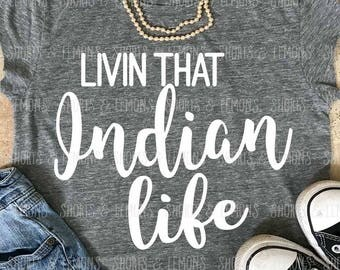 Indians svg, Livin that Indian Life svg, Indian svg, Indians iron on, svg, Silhouette, Commercial use, files, Download, Cricut, dxf, chiefs