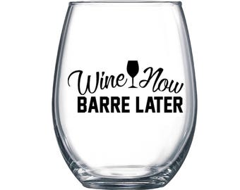 Wine Now Barre Later
