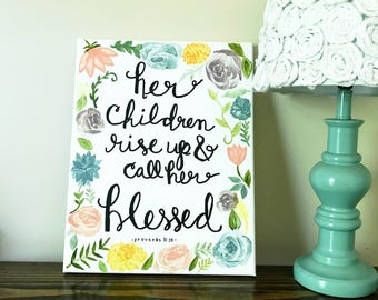 Custom Mother's Day Canvas - Watercolor Paining - Her Children Call Her Blessed