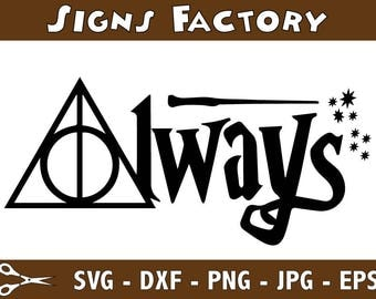 Always Harry Potter Svg Cut Files, Harry Potter Svg, Svg, Eps, Dxf, Png use with Cricut & Silhouette