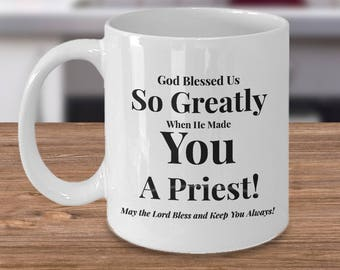 Gift for Priest / Pastor- God Blessed Us So Greatly When He Made You A Priest! Ceramic Mug- Make That Special Priest Feel Truly Appreciated!