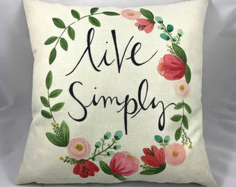 Live Simply- Throw Pillow with Insert & w/Free Shipping