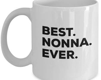 Best Nonna Ever, Gift for Nonna , Nonna Coffee Mug, Nonna Mug, Nonna Gifts, Birthday Gift, Christmas Present