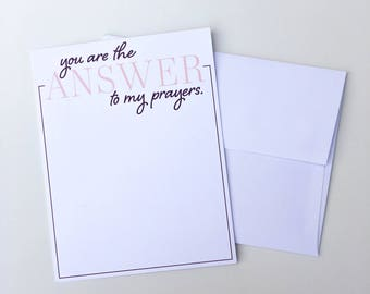 You Are the Answer to My Prayers //  flat A2 card with envelope