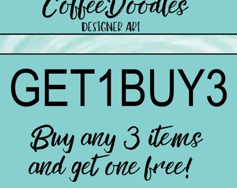 Buy Any 3 items and get the 4th FREE! GET1BUY3
