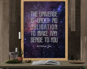 Neil deGrasse Tyson, Universe Quotes, Physics, Astrophysics, Printable Art, Instant Download, Wise Words, Modern Wall Decor