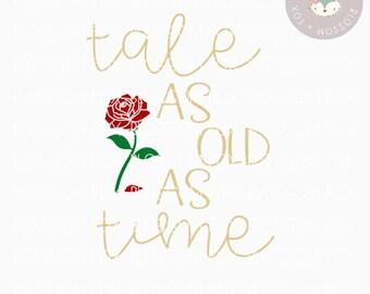 Princess svg, Tale as Old as Time SVG, Beauty Svg, Beast Svg, Vacation Svg, Bookworm, Tale as Old as time, Rose svg, Fairytale svg, love